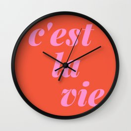C'est La Vie French Language Saying in Bright Pink and Orange Wall Clock