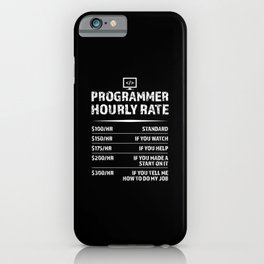 Programmer Hourly Rate Funny Coding Gift iPhone Case