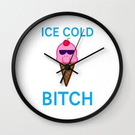 Ice Cold Bitch Wall Clock