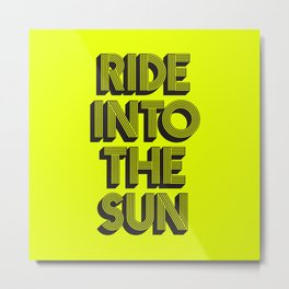 Ride Into The Sun Metal Print