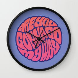 Are You Gonna Go My Way Wall Clock
