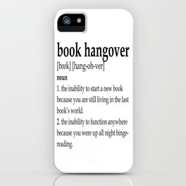 Book hangover defintion iPhone Case