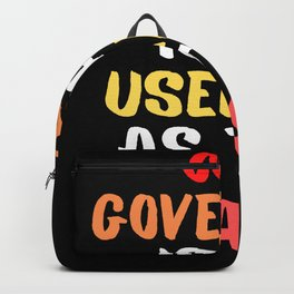 My Governor Is As Useless As This Mask Backpack