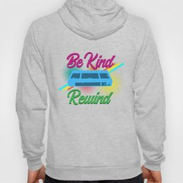Be Kind Rewind VHS Video Cassette Recorder Tapes Lovers Machine Gift Hoody