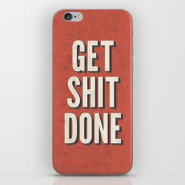 Get Shit Done iPhone Skin
