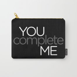 You Complete Me Carry-All Pouch