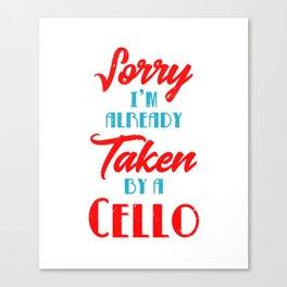 Already Taken By My Violoncello Player Cello Orchestra Canvas Print
