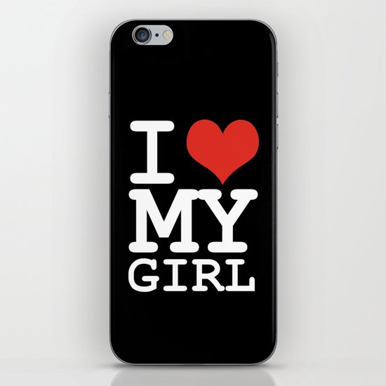 I love my girl iPhone & iPod Skin