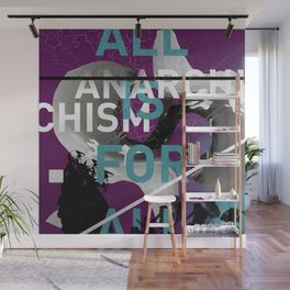 Anarchism: ALL IS FOR ALL Wall Mural