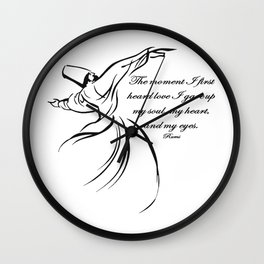 The Moment I First Heard Love I Gave Up My Soul Rumi Quote Wall Clock