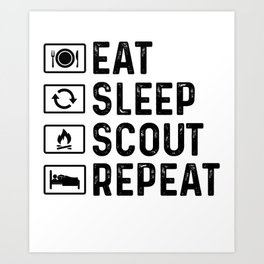 Scouts Gift Eat Sleep Scout Art Print