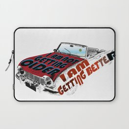 I am not getting older I am getting better 2 Laptop Sleeve