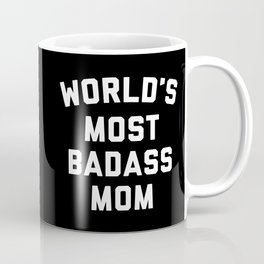 Badass Mom Funny Quote Coffee Mug