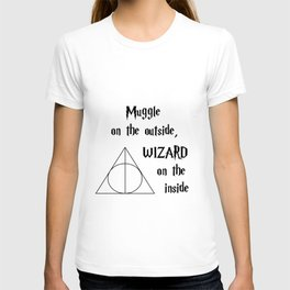 Muggle on the outside, wizard on the inside T-shirt