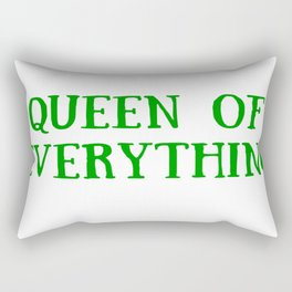 Queen of Everything with Green Rectangular Pillow