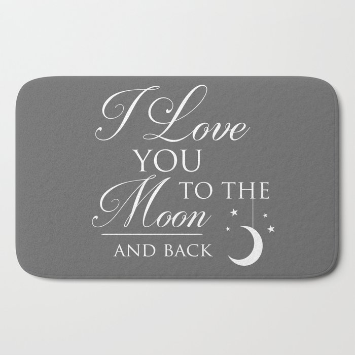 I Love You To The Moon Back Childrens Quote Bath Mat By