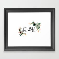 Be Your Beautiful Self  Framed Art Print