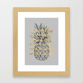 Be A Fucking Pineapple Framed Art Print
