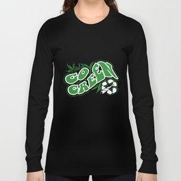 Go Green  Funny Weed Bud Pot Marijuana Black Weed T-Shirts Long Sleeve T-shirt