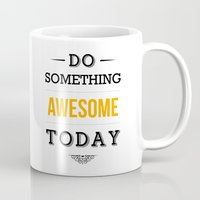 motivational Mugs featuring Lab No. 4 - Do something awesome today Inspirational Quotes Poster by Lab No. 4