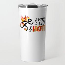 Pyrotechnician Funny Fireworks Gift Hot Pyro Tech Travel Mug