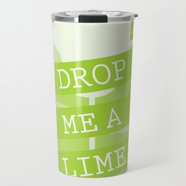 Drop Me A Lime Travel Mug