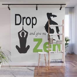 Drop and give me Zen Wall Mural