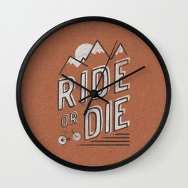 Ride or Die Wall Clock