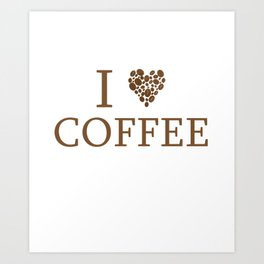 I Love Coffee Caffeine Addict Bean Statement Illustration Art Print