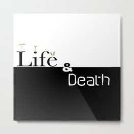 Life and Death Metal Print