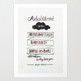Adulthood // Dylan Moran Art Print