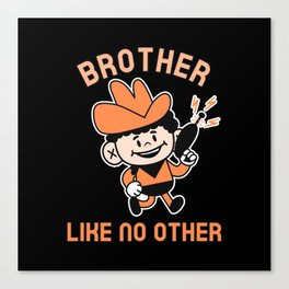 BROTHER LIKE NO OTHER Canvas Print