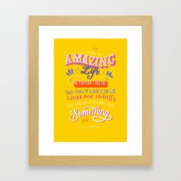 Amazing Life Framed Art Print