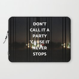 don't call it a party Laptop Sleeve