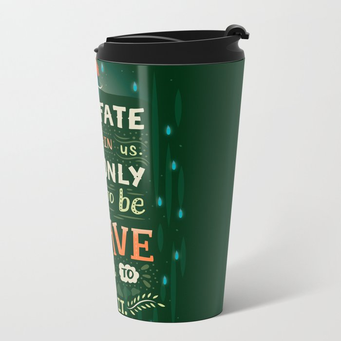 Would you change your fate? Metal Travel Mug