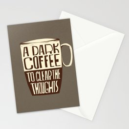 A Dark Coffee to Clear the Thoughts Stationery Cards