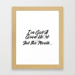 Swear I've Got A Good Heart Framed Art Print