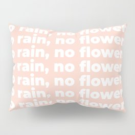 No Rain No Flowers Quote, Life Quotes, Large Printable Photography, Peach Wall Art Print Decor Pillow Sham