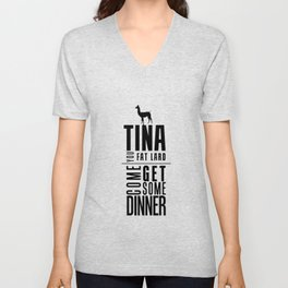 TINA, YOU FAT LARD Unisex V-Neck