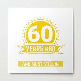 60th Birthday Gifts 60 Years All Parts Original Vintage Gift Metal Print