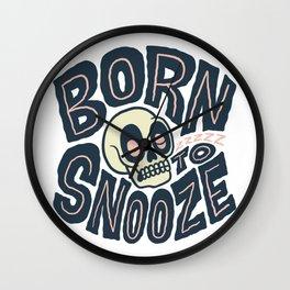 Born To Snooze Wall Clock