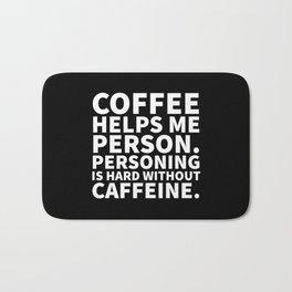 Coffee Helps Me Person (Black) Bath Mat
