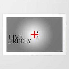 Live Freely Art Print