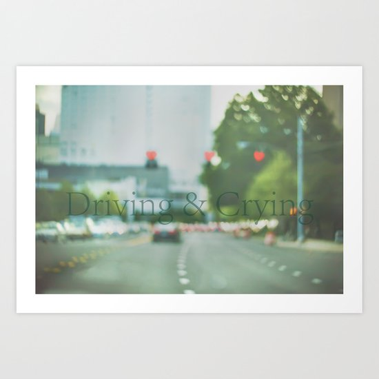 Driving & Crying Art Print