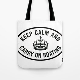 Keep Calm and Carry on boating Tote Bag