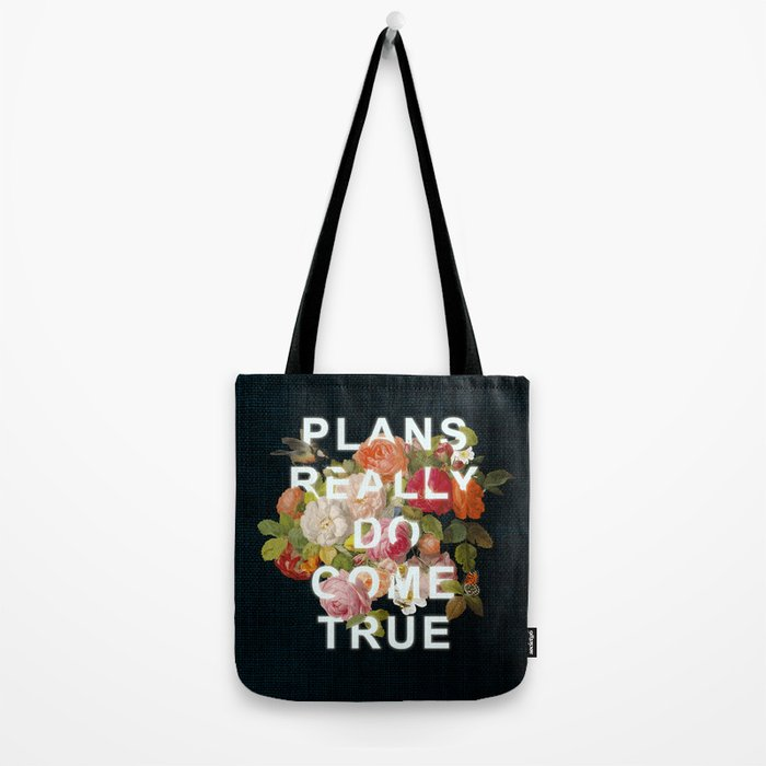Plans Really Do Come True Tote Bag