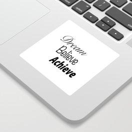 Dream Believe Achieve Bold Sticker