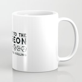 Welcome to the dungeon, I am the dungeon master. Dungeons and dragons gifts Coffee Mug
