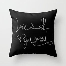 Love is all you need white hand lettering on black Throw Pillow