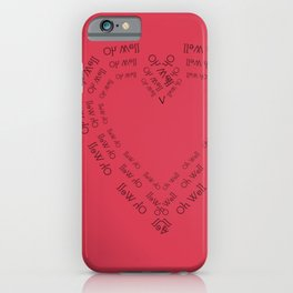 Oh Well My Love iPhone Case
